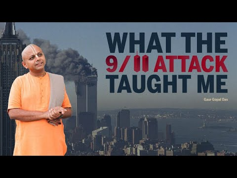 What The 9/11 Attack Taught Me   @Gaur Gopal Das