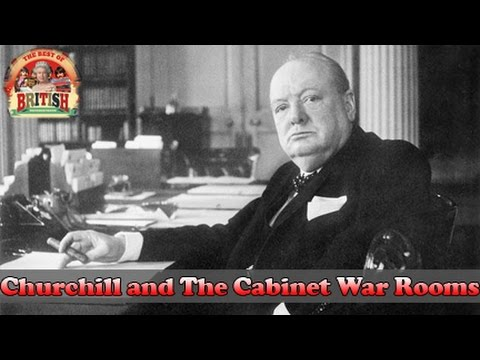 Churchill and The Cabinet War Rooms - Sir Winston Churchill