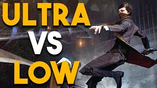 Dishonored 2 ULTRA vs LOW PC Gameplay