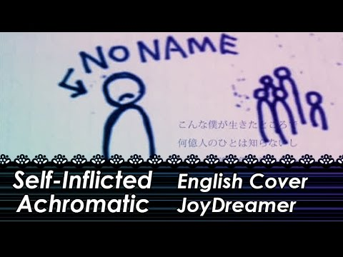 Self-Inflicted Achromatic / 自傷無色 (English Cover) 【JoyDreamer】
