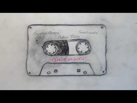 Crystal Opera feat. Potas Tribe & Soulroots - TIMUR NEGARA (Official Audio)