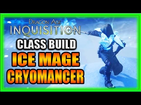 Dragon Age Inquisition - Class Build - Freezing Cryomancer Guide!