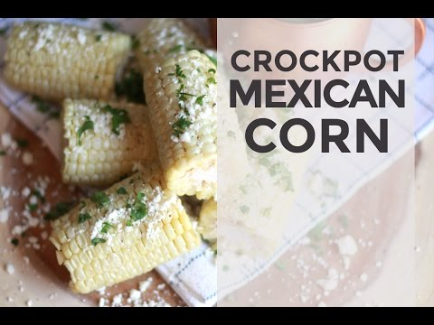 Slow Cooker Mexican Corn on the Cob