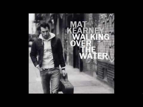 Mat Kearney - Walking Over The Water