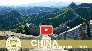 China and the Yangtze River~AHI Travel 2015