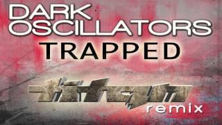 Dark Oscillators - Trapped (Titan Remix) Official Teaser Video