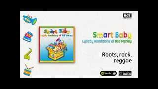 Smart Baby / Lullaby Renditions of Bob Marley - Roots, rock, reggae