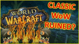 """""""What if Blizzard RUINS Classic WoW?"""""""