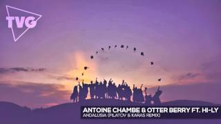 Antoine Chambe & Otter Berry ft. Hi-Ly - Andalusia (Filatov & Karas Remix)