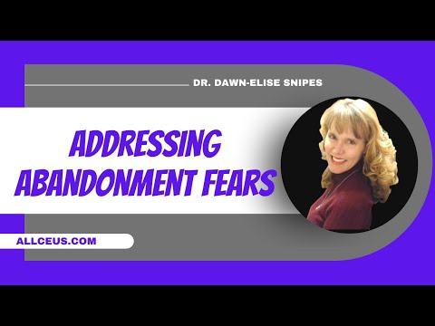 Love Me Don't Leave Me: Addressing Fears of Abandonment