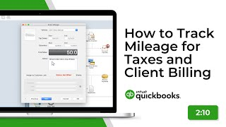 How to Track Mileage for Taxes and Client Billing in QuickBooks Desktop Mac