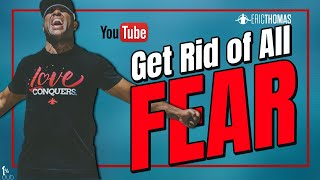 Eric Thomas - Get Rid of All Fear (Motivation)