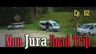 CAMPING CAR et FOURGON AMÉNAGÉ  STOP !!!!!! Et la suite du JURA ROAD TRIP Ep-02 - Voyage Voyages