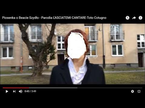 Piosenka o Beacie Szydło - Parodia L'ASCIATEMI CANTARE-Toto Cotugno