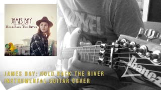 James Bay: Hold Back the River (Instrumental Guitar Cover)