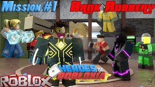 Roblox - Hero's of Robloxia Mission#1 Bank Robbery😂