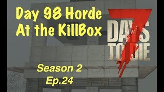 7 Days To Die (PS4) Season 2 Ep. 24 - DAY 98 HORDE IN KILL BOX/TOWER THINGIE!!