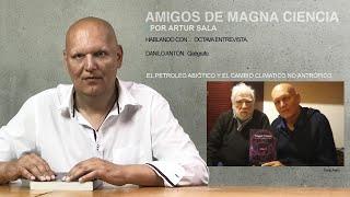 Amigos de Magna Ciencia (VIII). Danilo Antón. Geógrafo. El petróleo abiótico y el calentamiento.