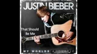 Justin Bieber - That Should Be Me (Acoustic Version) Lyrics