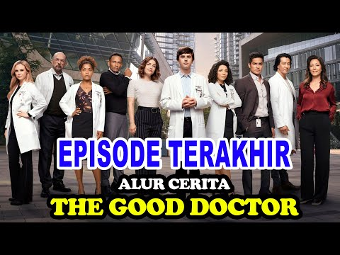 Download Akhirnya Selesai - Episode Terakhir - Alur Cerita The Good Doctor Season 4 Episode 18-20