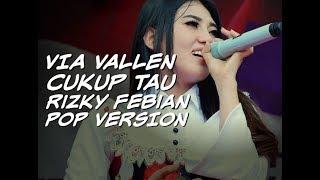 Via Vallen - Cukup Tau Pop Version