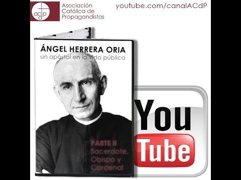 Ángel Herrera Oria: un apóstol en la vida Pública (parte II)