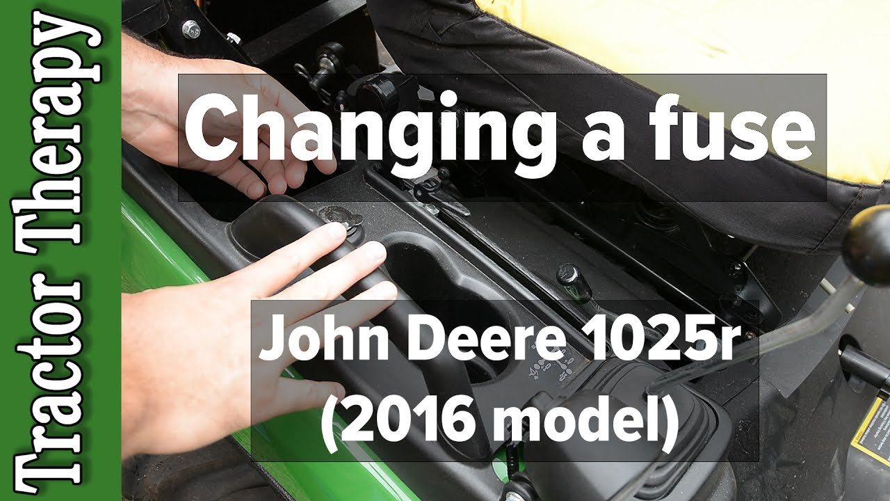 hight resolution of changing a fuse on a john deere 1025r