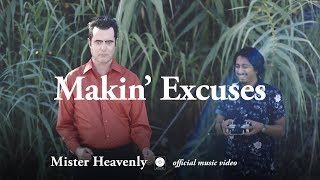 Mister Heavenly - Makin' Excuses [OFFICIAL MUSIC VIDEO]