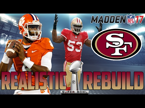 Madden 17 Connected Franchise Mode | Realistic Rebuild: San Francisco 49ers | Deshaun Watson TIME!