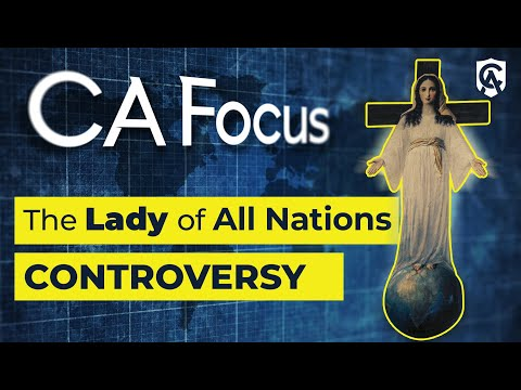 Catholic Answers Focus | The Lady of All Nations Controversy | Tim Staples