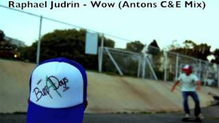 Raphael Judrin - Wow (Anton's C&E Mix)