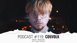 Podcast #119: Convolk / Artist / Producer