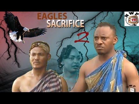 Download Eagles Sacrifice 2  -   Nigeria Nollywood Movie