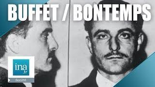 L'affaire Claude Buffet / Roger Bontemps | Archive INA