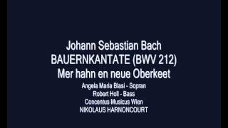 Bach - Bauernkantate - Mer hahn en neue Oberkeet (Harnoncourt)