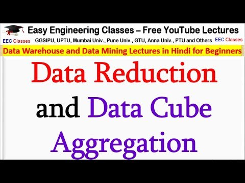 Data Reduction And Data Cube Aggregation - Data Mining Lectures