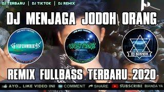 DJ MENJAGA JODOH ORANG 🎵 REMIX TIKTOK TERBARU FULLBASS 2020