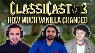 ClassiCast #3 | How Much Did Vanilla WoW Change? - WoW Classic Podcast