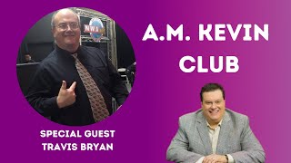 Resurrection Message - Special Guest Singer Travis Bryan On The A.M. Kevin Club