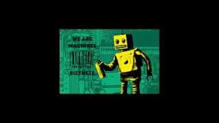 We Are Machines - BIZZNeZZ