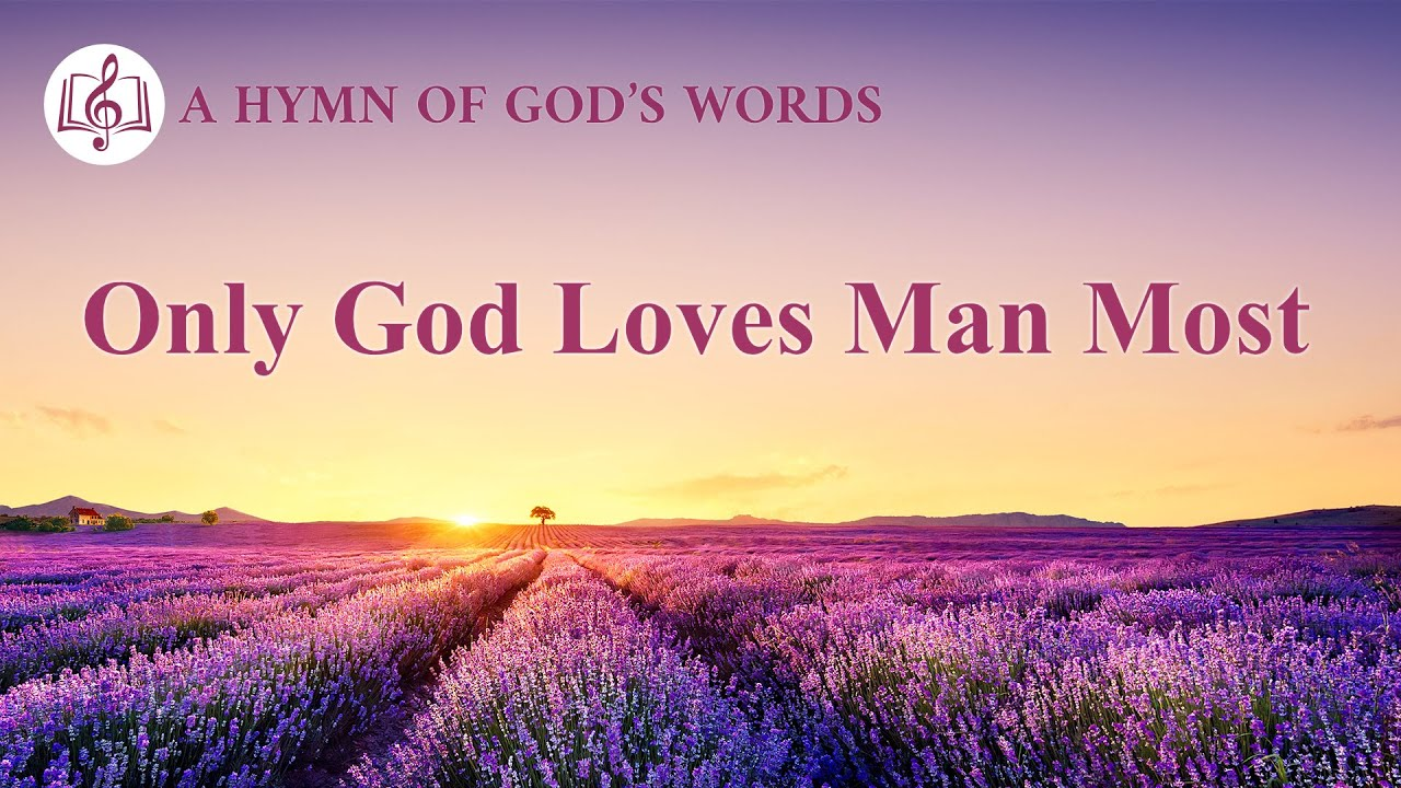 "2020 Praise Song | ""Only God Loves Man Most"""