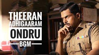 Theeran Adhigaaram ondru Theme Music
