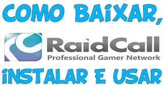 Como Usar e Baixar o RaidCall  ( BÁSICO ) 2019
