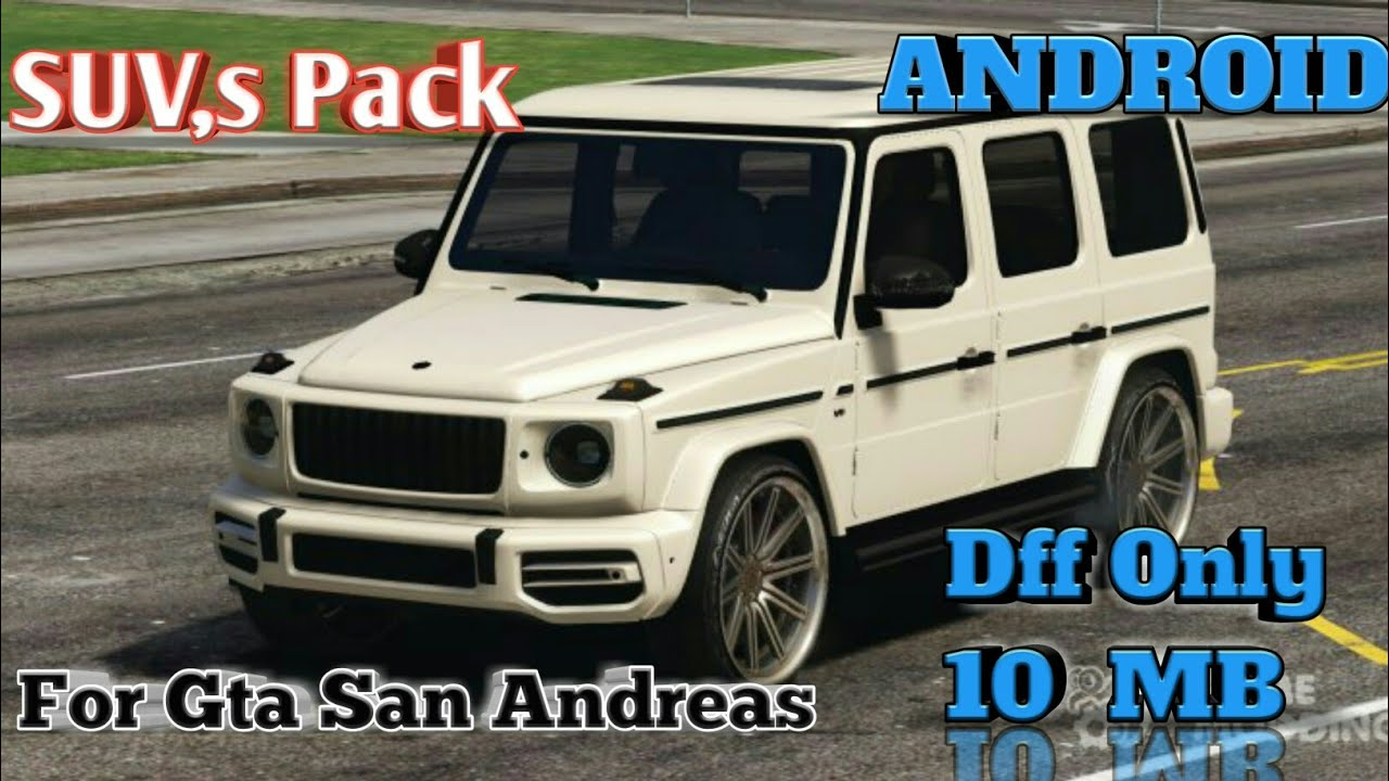 Suv Pack For Gta Sa Android Pc Quality And Dff Only Youtube
