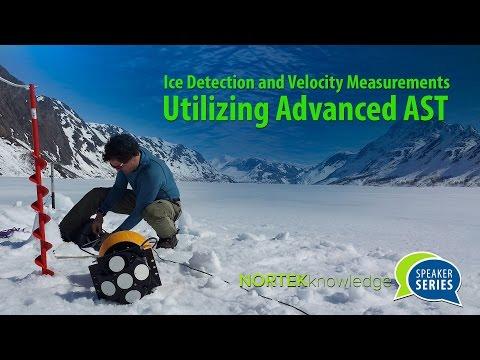 NortekKnowledge Speaker Series - Ice Detection and Velocity Measurements Utilizing Advanced AST