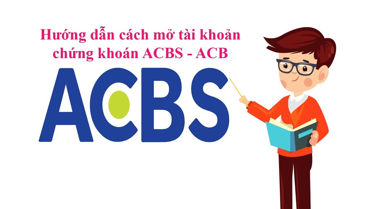 Hướng dẫn cách mở tài khoản chứng khoán ACBS – ACB