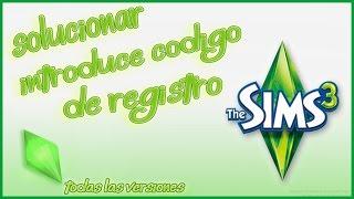 Solucionar error  Introduce el código de Registro Sims 3 (Sirve para cualquier versión)