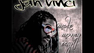 Jah Vinci - Make Money Easy - April 2012