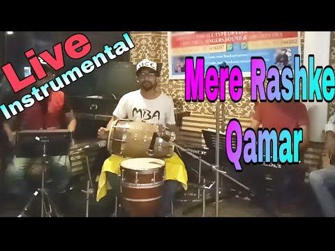 Mere Rashke Qamar Qawali| Live Instrumental 2017