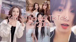 Tik Tok Nhạc - Top 30 Bài Hát Tik Tok Hay Nhất Nhất T7/2019